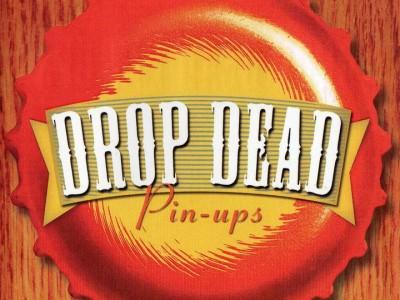 DROP DEAD PIN-UPS
